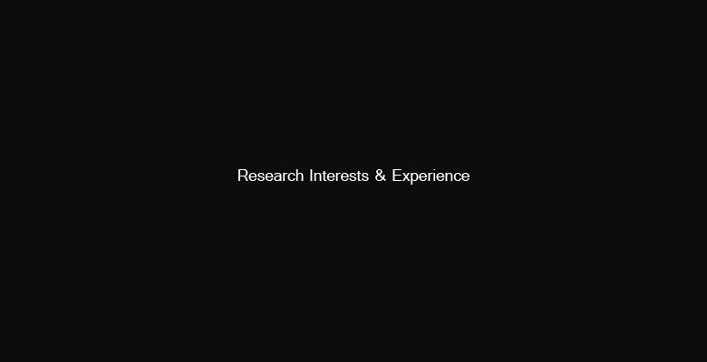 Research Interests and Experience